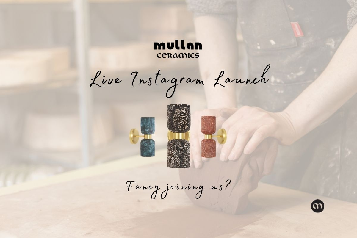 Watch as we Officially Launch Mullan Ceramics on Instagram Live on June 17